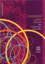 Convention UNESCO sur la promotion et la protection de la diversité des expressions culturelles